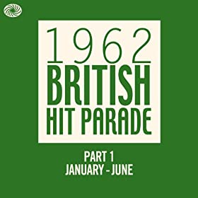 The 1962 British Hit Parade - Part 1 (January - June)
