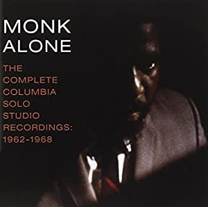 Monk Alone: The Complete Solo Studio Recordings of Thelonious Monk 1962-1968