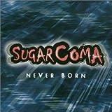 Never Born By Sugarcoma (2002-11-25)
