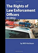 The Rights of Law Enforcement Officers: Will Aitchison: 9781880607244: Amazon.com: Books