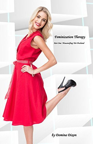 Feminization Therapy (Part One: 'Housewifing' Her Husband)