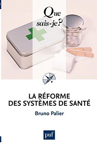 La réforme des systèmes de santé: « Que sais-je ? » n° 3710