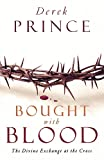 Bought with Blood: The Divine Exchange at the Cross (0800794249) by Prince, Derek