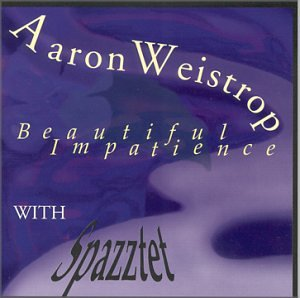 Beautiful Impatience by Aaron Weistrop and Spazztet