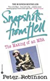 Snapshots from Hell: The Making of an MBA (0446671177) by Peter Robinson