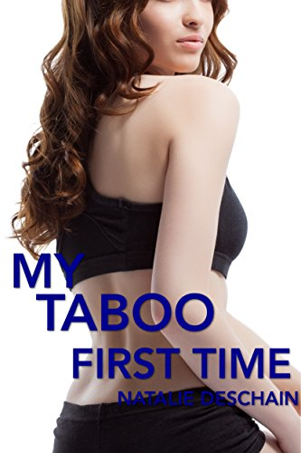 Natalie Deschain - My Taboo First Time (Taboo Tales Book 18)
