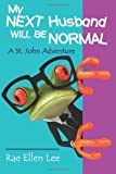 img - for My Next Husband Will Be Normal: A St. John Adventure book / textbook / text book