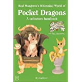 Real Musgrave's Whimsical World of Pocket Dragons: A Collectors Handbook (Collector's Choice)