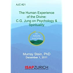 AJC #21 The Human Experiance of the Divine: CG Jung on Psychology & Spirituality