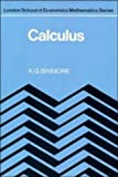 Calculus (London School of Economics Mathematics) (0521289521) by K. G. Binmore