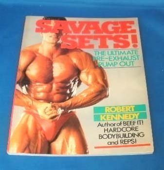 Savage Sets!: The Ultimate Pre-Exhaust Pump Out