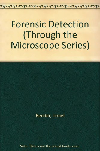 Forensic Detection (Through The Microscope Series)