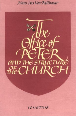 The Office of Peter and the Structure of the Church: Hans Urs von Balthasar: 9780898700206: Amazon.com: Books