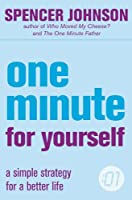 One Minute For Yourself (The One Minute Manager): A Simple Strategy for a Better Life