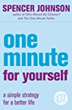 One Minute For Yourself: A Simple Strategy for a Better Life (The One Minute Manager) (0007203667) by Johnson, Spencer