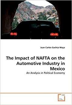 The Political Economy of Mexico's Entry to NAFTA