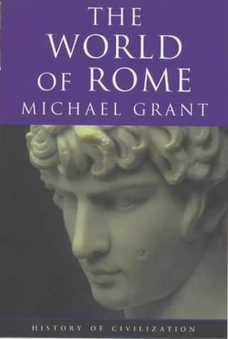 The World of Rome (Phoenix Press), Michael Grant