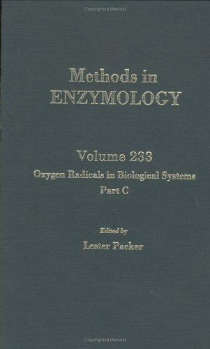 Oxygen Radicals in Biological Systems, Part C, Volume 233 (Methods in Enzymology)