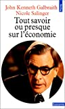 echange, troc John Kenneth Galbraith, Nicole Salinger - Tout savoir, ou presque, sur l'économie