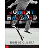 img - for Johnny Hazzard[ JOHNNY HAZZARD ] by de Oliveira, Eddie (Author) Jul-01-05[ Hardcover ] book / textbook / text book