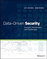 Data-Driven Security: Analysis, Visualization and Dashboards