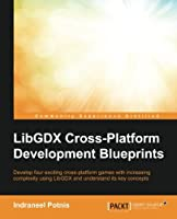 LibGDX Cross Platform Development Blueprints Front Cover