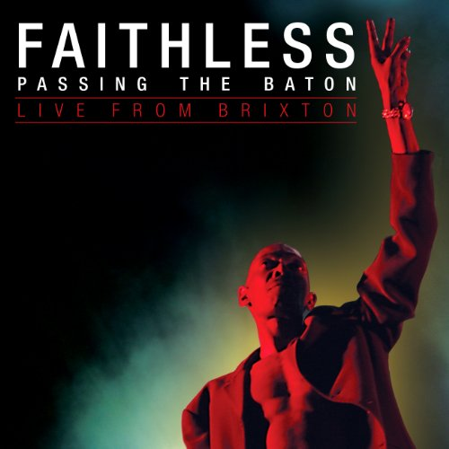 Faithless--Passing The Baton Live From Brixton-CD-2012-WUS Download