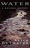 img - for Alice Outwater: Water : A Natural History (Paperback); 1997 Edition book / textbook / text book