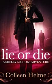 Lie or Die (A Shelby Nichols Adventure)