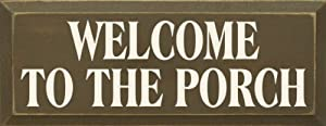 Welcome To The Porch Wooden Sign