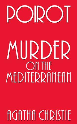 Agatha Christie - Poirot: Murder on the Mediterranean (Poirot's Casebook Book 1)