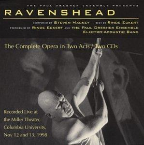 Mackey: Ravenshead (Complete Opera)