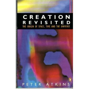 Creation Revisited: The Origin of Space, Time and the Universe (Penguin Science)