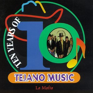La Mafia - Ten Years of Tejano Music - Zortam Music