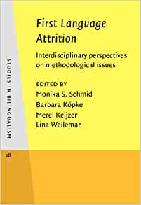 First Language Attrition: Interdisciplinary perspectives