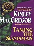 Taming the Scotsman (Brotherhood/MacAllister series Book 4)