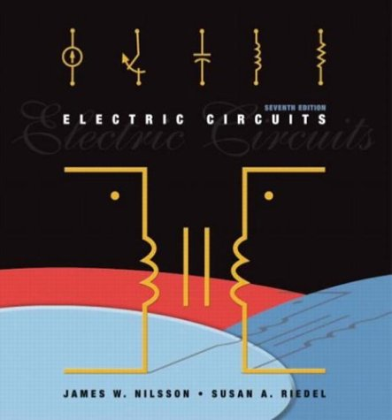 Electric Circuits (7th Edition), by James W. Nilsson, Susan Riedel