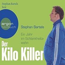 Der Kilo-Killer. Ein Jahr im Schlankheitswahn Hörbuch von Stephan Bartels Gesprochen von: Stephan Bartels