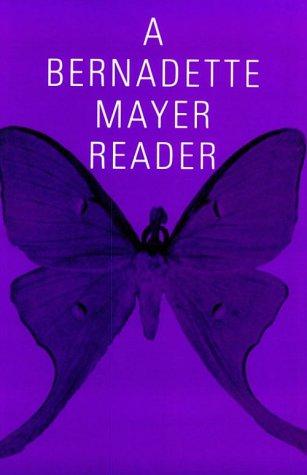 A Bernadette Mayer Reader (New Directions Paperbook, 739)