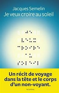 Jacques Sémelin - Je veux croire au soleil