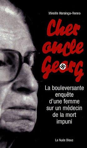 Cher oncle Georg : La bouleversante enquête d'une femme sur un médecin de la mort impuni