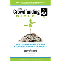 The Crowdfunding Bible: How to Raise Money for Any Startup, Video Game or Project (English Edition)