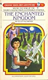 Ellen Kushner The Enchanted Kingdom (Choose Your Own Adventure)