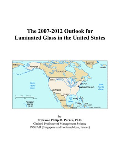 The 2007-2012 Outlook for Laminated Glass in the United States