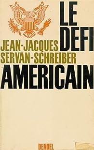 Le d�fi am�ricain par Jean-Jacques Servan-Schreiber