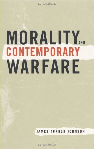 Morality & Contemporary Warfare, JAMES TURNER JOHNSON