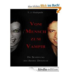 Vom Mensch zum Vampir: Die Schöpfung des Ardric Donovan