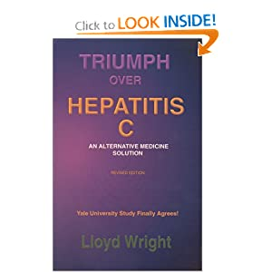 Triumph Over Hepatitis C : the Orginal Best Selling book by Lloyd Wright