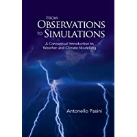 From Observations to Simulations: A Conceptual Introduction to Weather And Climate Modeling