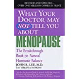 What Your Dr...Menopause (What Your Doctor May Not Tell You)by John R. Lee